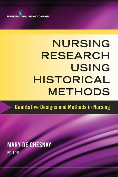 Nursing Research Using Historical Methods