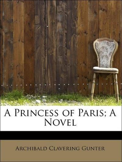 A Princess of Paris; A Novel