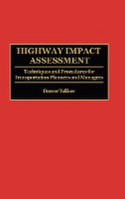 Highway Impact Assessment: Techniques and Procedures for Transportation Planners and Managers