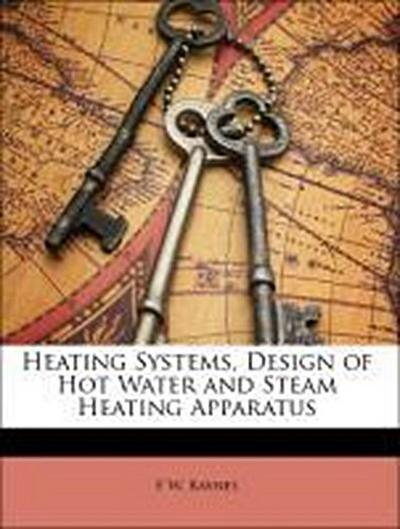 Heating Systems, Design of Hot Water and Steam Heating Apparatus