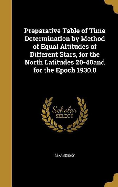 Preparative Table of Time Determination by Method of Equal Altitudes of Different Stars, for the North Latitudes 20-40and for the Epoch 1930.0