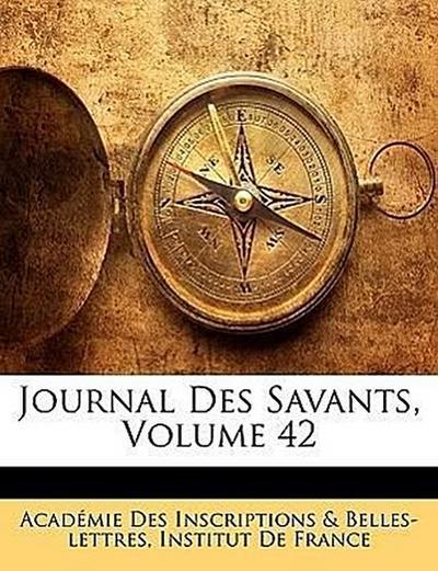Journal Des Savants, Volume 42