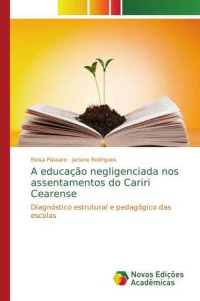 A educação negligenciada nos assentamentos do Cariri Cearense - Eloisa Pássaro