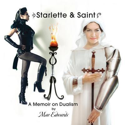Starlette & Saint ~ A Memoir on Dualism