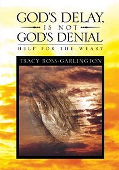 God's Delay, Is Not God's Denial
