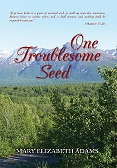 One Troublesome Seed