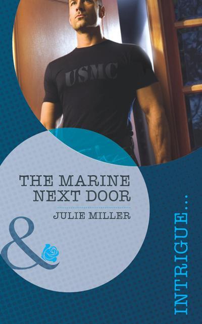 The Marine Next Door (Mills & Boon Intrigue) (The Precinct: Task Force, Book 1)