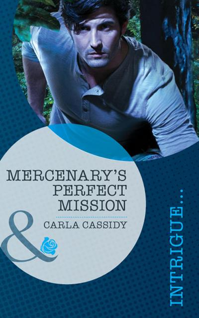 Mercenary's Perfect Mission (Mills & Boon Intrigue) (Perfect, Wyoming, Book 6)