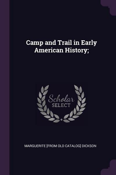 Camp and Trail in Early American History;
