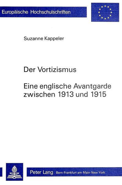 Der Vortizismus. Eine englische Avantgarde zwischen 1913 und 1915