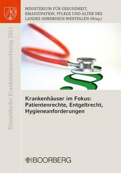 Krankenhäuser im Fokus: Patientenrechte, Entgeltrecht, Hygieneanforderungen