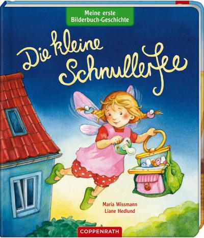 Meine erste Bilderbuch-Geschichte: Die kleine Schnullerfee