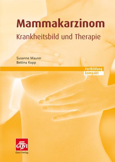 Mammakarzinom - Krankheitsbild und Therapie