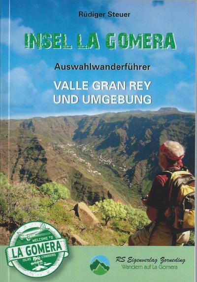Insel La Gomera. Auswahlführer Valle Gran Rey und Umgebung