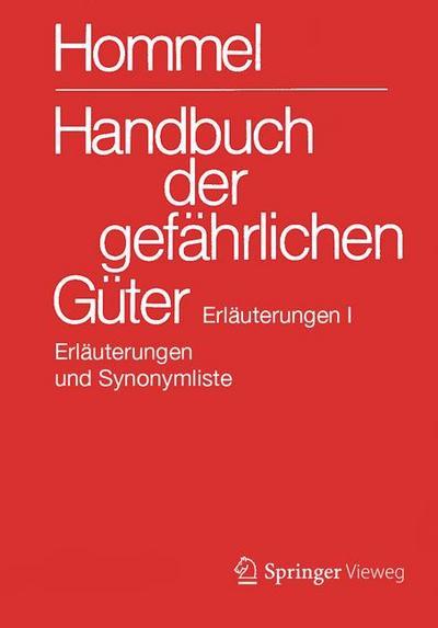 Handbuch der gefährlichen Güter. Erläuterungen I: Allgemeine Erläuterungen, Anhänge 1-8, Synonymliste