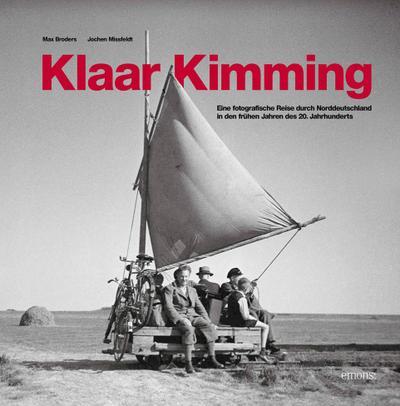 Klaar Kimming: Eine fotografische Reise durch Norddeutschland in den frühen Jahren des 20. Jahrhunderts