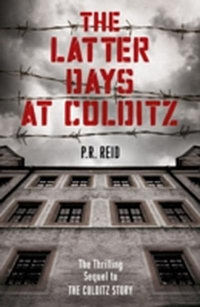 Latter Days at Colditz