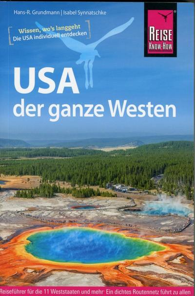 Reise Know-How Reiseführer USA - der ganze Westen Das Handbuch für individuelles Entdecken