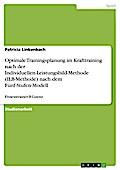 Optimale Trainingsplanung im Krafttraining nach der Individuellen-Leistungsbild-Methode (ILB-Methode) nach dem Fünf-Stufen-Modell (Fitnesstrainer-B-Lizenz)