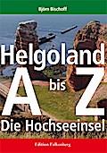 Helgoland - Ein Handbuch von A bis Z