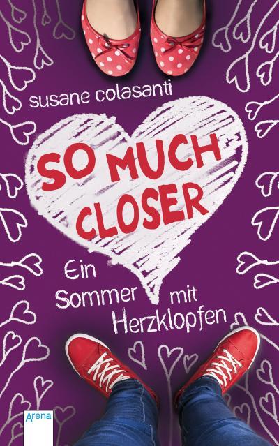 So Much Closer; Ein Sommer mit Herzklopfen; Übers. v. Bendixen, Katharina; Deutsch