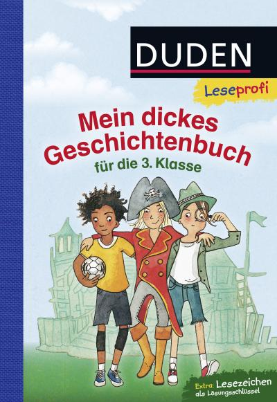 Duden Leseprofi – Mein dickes Geschichtenbuch für die 3. Klasse (DUDEN Leseprofi 3. Klasse)