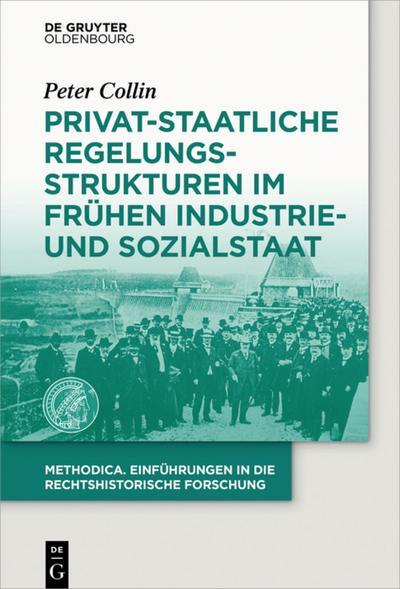Privat-staatliche Regelungsstrukturen im fruhen Industrie- und Sozialstaat
