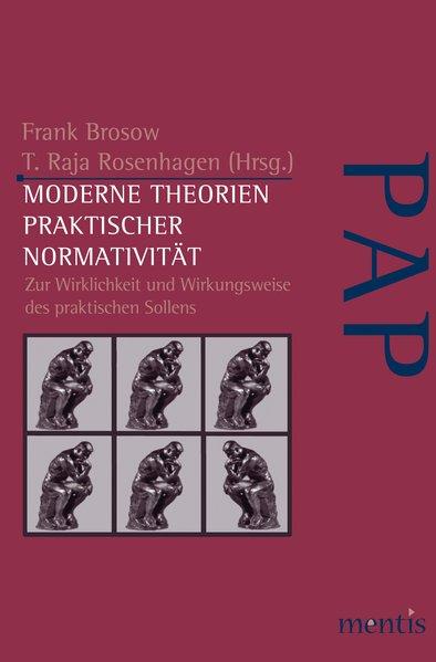 Moderne Theorien praktischer Normativität ~ Frank Brosow ~  9783897852266