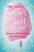 Zuckerwatteträume; Warum kann man Fettnäpfchen nicht einfach aufessen?; Deutsch