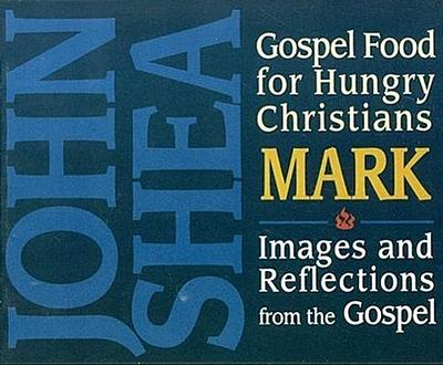 Gospel Food for Hungry Christians: Mark: Images and Reflections from the Gospel