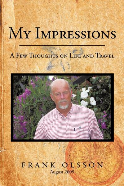 My Impressions: A Few Thoughts on Life and Travel