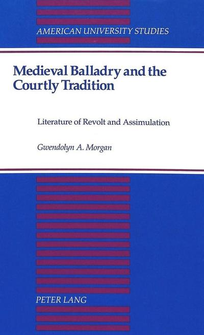 Medieval Balladry and the Courtly Tradition