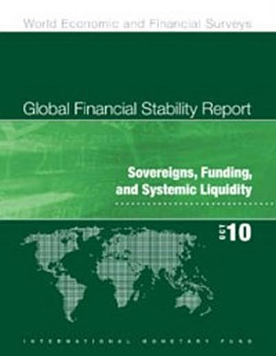 Global Financial Stability Report, October 2010: Sovereigns, Funding, and Systemic Liquidity