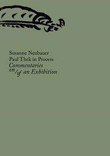 Paul Thek in Process Susanne Neubauer