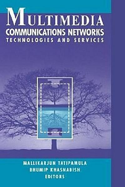 Multimedia Communications Networks Technologies and Services