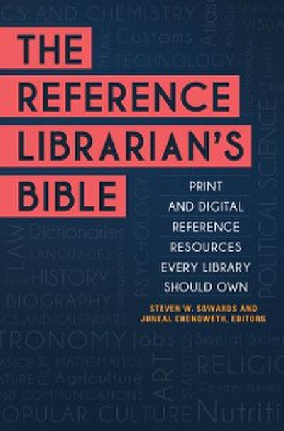 Reference Librarian's Bible: Print and Digital Reference Resources Every Library Should Own