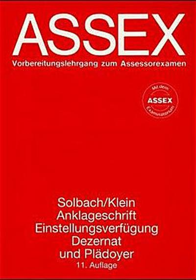 Assex, Anklageschrift, Einstellungsverfügung, Dezernat und Plädoyer