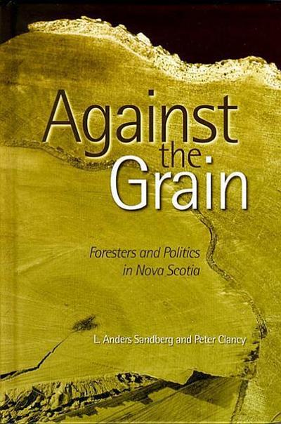 Against the Grain: Foresters and Politics in Nova Scotia
