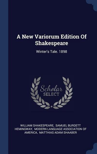 A New Variorum Edition of Shakespeare: Winter's Tale. 1898