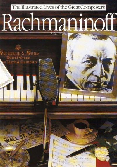 Rachmaninoff: The Illustrated Lives of the Great Composers.