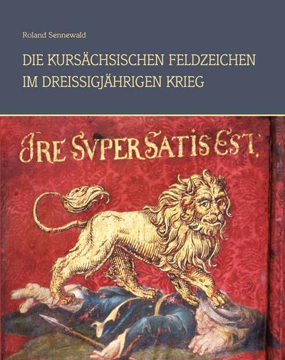 Die kursächsischen Feldzeichen im Dreißigjährigen Krieg: Band 2