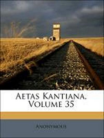 Aetas Kantiana, Volume 35