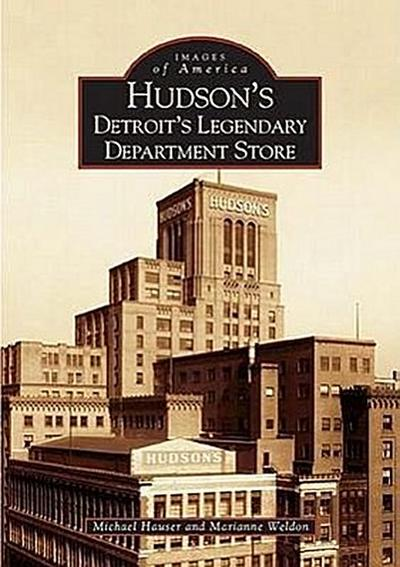 Hudson's:: Detroit's Legendary Department Store