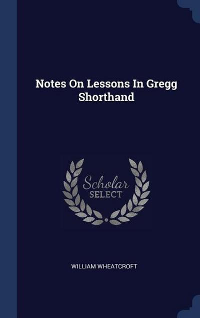 Notes on Lessons in Gregg Shorthand