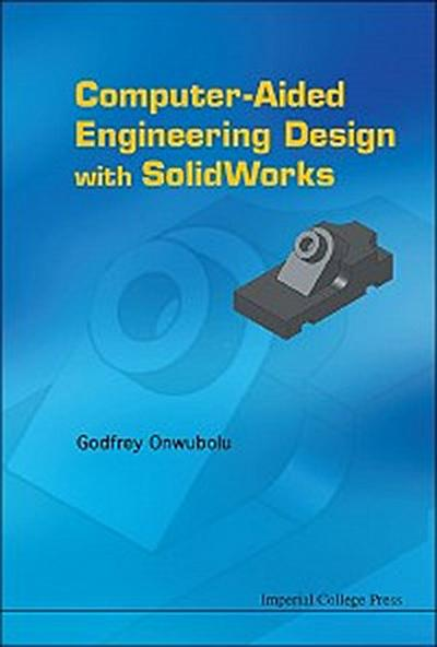 Computer-Aided Engineering Design with SolidWorks