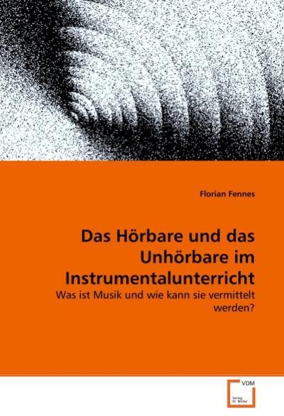 Das Hörbare und das Unhörbare im Instrumentalunterricht