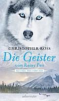 Die Geister vom Rainy Pass; Alaska Wilderness; Alaska Wilderness; Deutsch