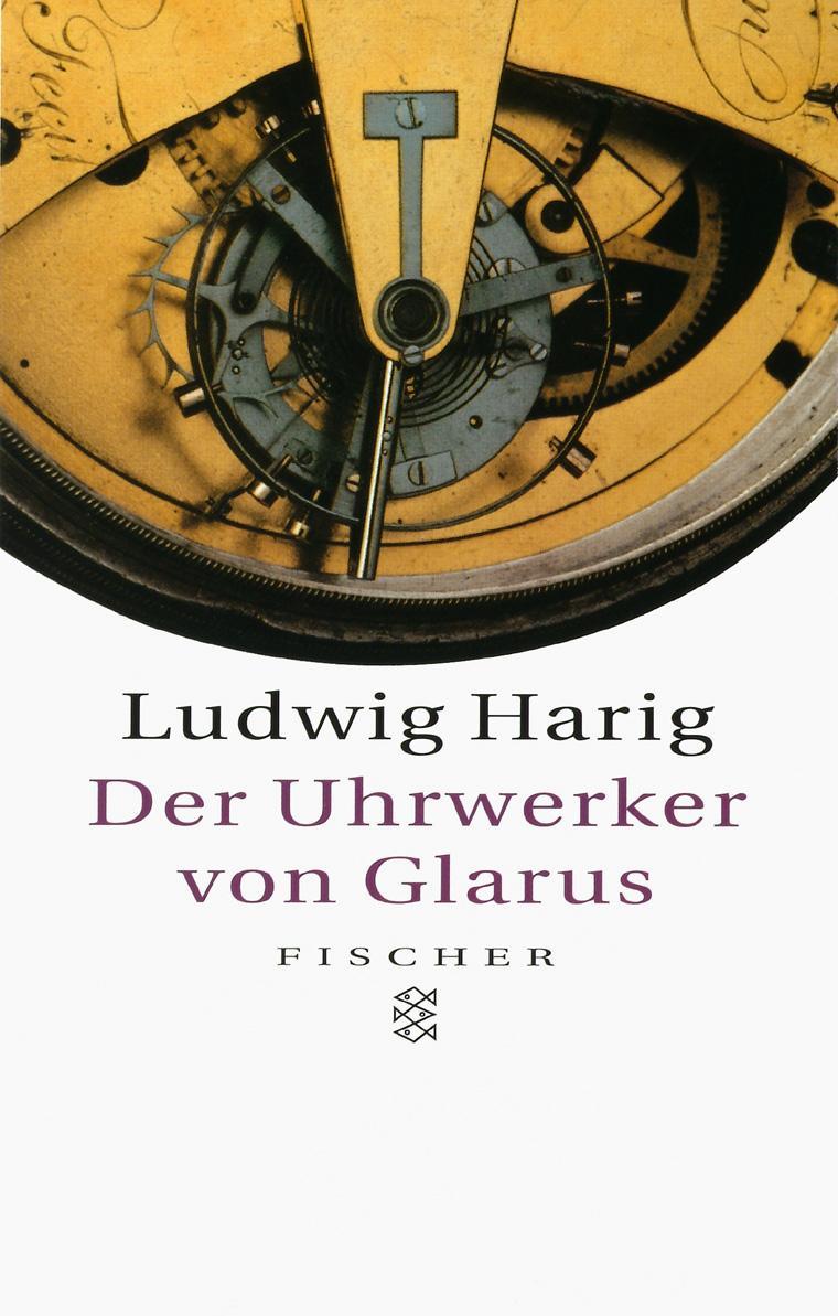 Der Uhrwerker von Glarus, Ludwig Harig