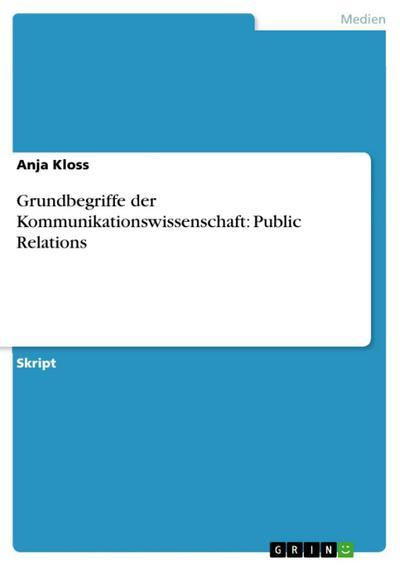 Grundbegriffe der Kommunikationswissenschaft: Public Relations