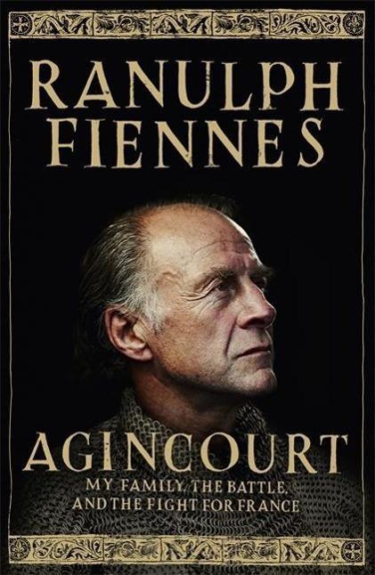 Agincourt Ranulph Fiennes